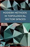 Modern Methods in Topological Vector Spaces, Wilansky, Albert, 0486493539