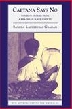 Caetana Says No : Women's Stories from a Brazilian Slave Society, Lauderdale Graham, Sandra, 0521893534