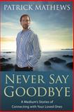 Never Say Goodbye, Patrick Mathews, 0738703532