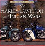 The Harley-Davidson and Indian Wars, Girdler, Allan, 0760313539