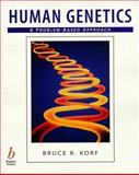 Human Genetics : A Problem-Based Approach, Korf, Bruce R., 0865423539