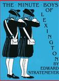 The Minute Boys of Lexington, Edward Stratemeyer, 0965273539