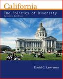 California : The Politics of Diversity, Lawrence, David G., 1111833532