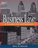 Business Law : A Hands-On Approach, Bevans, Neal R., 1401833535