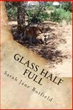 Glass Half Full, Sarah Butfield, 1493773534