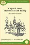 Organic Seed Production and Saving, Bryan Connolly, 160358353X