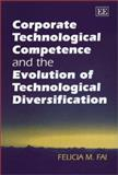Corporate Technological Competence and the Evolution of Technological Diversification, Fai, Felicia M., 1840643536