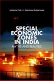 Special Economic Zones in India : Myths and Realities, Palit, Amitendu and Bhattacharjee, Subhomoy, 8190583530