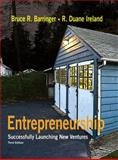 Entrepreneurship : Successfully Launching New Ventures, Barringer, Bruce R. and Ireland, Duane, 0136083536