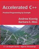 Accelerated C++ : Practical Programming by Example, Koenig, Andrew and Moo, Barbara E., 020170353X