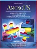 AmongUS : Essays on Identity, Belonging, and Intercultural Competence, Lustig, Myron W. and Koester, Jolene, 0205453538