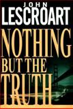 Nothing but the Truth, John Lescroart, 0385333536