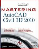 Mastering AutoCAD Civil 3D 2010, James Wedding and Scott McEachron, 0470473533