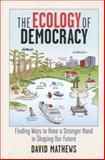 The Ecology of Democracy, David Mathews, 0923993533