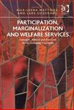 Participation Marginalisation and Welfare Services : Concepts Politics and Practices Across European Countries, Matthies, Aila-Lena and Uggerhoj, Lars, 1409463532