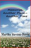 Memories, Another Place - Another Time, Martha Stevens-David, 1478223537