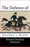 The Defence of Duffer's Drift, Ernest Dunlop Swinton, 1492223530