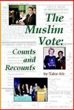 The Muslim Vote : Counts and Recounts, Ali, Tahir, 1556053533