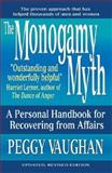 The Monogamy Myth : A Personal Handbook for Recovering from Affairs, Vaughan, Peggy, 1557043531