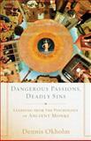 Dangerous Passions, Deadly Sins, Dennis L. Okholm, 1587433532