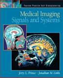 Medical Imaging Signals and Systems, Prince, Jerry L., Jr. and Links, Jonathan M., 0130653535