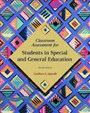 Classroom Assessment for Students in Special and General Education, Spinelli, Cathleen G., 0131193538