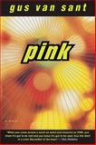 Pink, Gus Van Sant, 0385493533