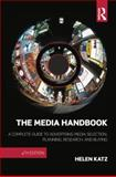 The Media Handbook : A Complete Guide to Advertising Media Selection, Planning, Research, and Buying, Katz, Helen E., 0415873533