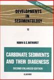 Carbonate Sediments and Their Diagenesis, Bathurst, R. G., 0444413537