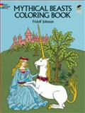 Mythical Beasts Coloring Book, Fridolf Johnson, 0486233537