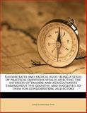 Railway Rates and Radical Rule, John Buckingham Pope, 1145643531