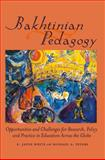 Bakhtinian Pedagogy : Opportunities and Challenges for Research, Policy and Practice in Education Across the Globe, White, Jayne, 1433113538