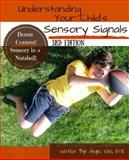 Understanding Your Child's Sensory Signals, Angie Voss, 1466263539