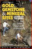 A Field Guide to Gold, Gemstone and Mineral Sites of British Columbia, Rick Hudson, 1550173537