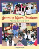 Literacy Work Stations : Making Centers Work, Diller, Debbie, 1571103538