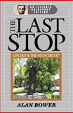 The Last Stop : Lincoln and the Mud Circuit, Bower, Alan P., 1892343533