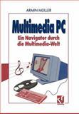 Multimedia PC : Ein Navigator Durch Die Multimedia-Welt, Müller, Armin, 3528053534