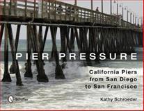 Pier Pressure, Kathy Schroeder, 076434353X