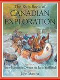 The Kids Book of Canadian Exploration, Ann-Maureen Owens and Jane Yealland, 1553373537