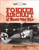 Fokker Aeroplanes of WWI, Leaman, Paul, 1861263538
