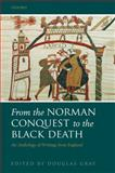 From the Norman Conquest to the Black Death : An Anthology of Writings from England, Gray, Douglas, 0198123531