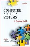 Computer Algebra Systems : A Practical Guide, Wester, Michael J., 0471983535