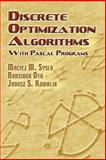 Discrete Optimization Algorithms : With Pascal Programs, Syslo, Maciej M. and Deo, Narsingh, 0486453537