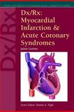 Dx/Rx : Myocardial Infarction and Acute Coronary Syndromes, Esteban, Julian, 0763723533