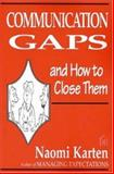 Communication Gaps and How to Close Them, Karten, Naomi, 0932633536