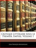 Critique Littéraire Sous le Premier, Empire, Jean François Boissonade, 1143333535