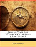 Irische Texte Mit Wörterbuch, Ernst Windisch, 1148833536