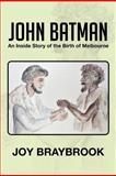 John Batman, Joy Braybrook, 1479733539