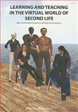 Learning and Teaching in the Virtual World of Second Life, , 8251923530