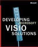 Developing Microsoft Visio Solutions, Microsoft Official Academic Course Staff and Microsoft Press Staff, 0735613532